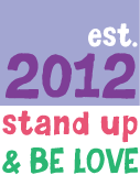 ets.2012 stand up and be love
